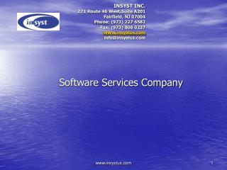 INSYST INC. 271 Route 46 West,Suite A201 Fairfield, NJ 07004 Phone: 973 227 6582 Fax: 973 808 0237 insystus infoinsystus