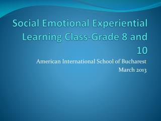 Social Emotional Experiential Learning Class-Grade 8 and 10