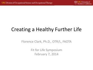 Creating a Healthy Further Life