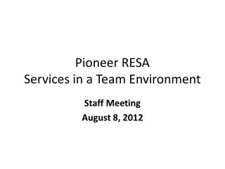 Pioneer RESA Services in a Team Environment