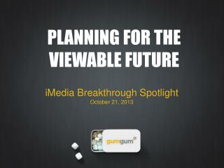 PLANNING FOR THE VIEWABLE FUTURE
