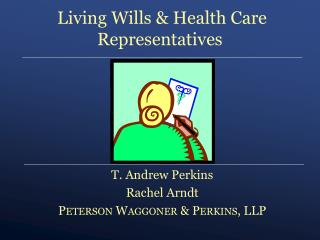 Living  Wills & Health Care Representatives