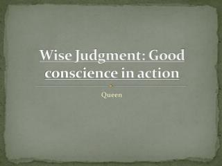Wise Judgment: Good conscience in action