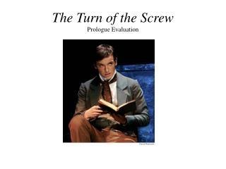 The Turn of the Screw Prologue Evaluation