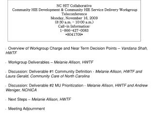 NC HIT Collaborative    Community HIE Development  Community HIE Service Delivery Workgroup Teleconference Monday, Novem