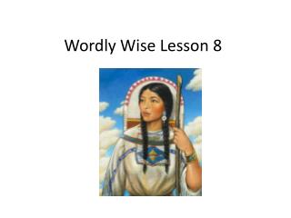 Wordly  Wise Lesson 8