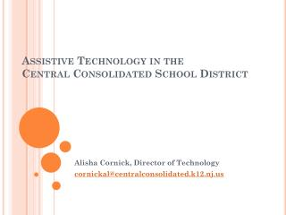 Assistive Technology in the  Central Consolidated School District