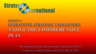 Session 2:  Operations, Strategic Challenges:  NATO & the Comprehensive Plan