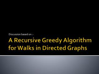 A Recursive Greedy Algorithm  for Walks  in Directed Graphs