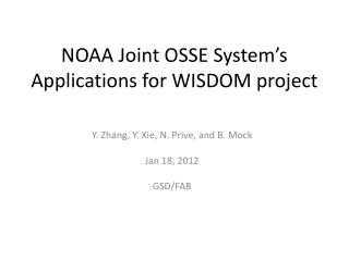 NOAA Joint OSSE System's Applications for WISDOM project