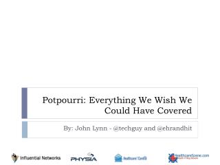 Potpourri: Everything We Wish We Could Have Covered