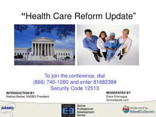 """ Health Care Reform Update """