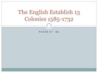 The English Establish 13 Colonies 1585-1732