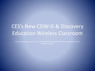 CES's New CDW-G & Discovery Education Wireless Classroom