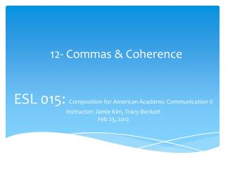 12- Commas & Coherence