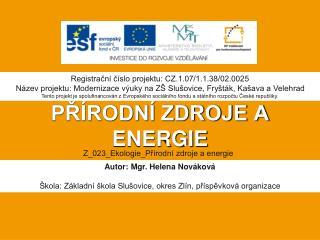 PŘÍRODNÍ ZDROJE A ENERGIE
