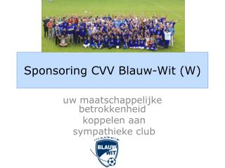 Sponsoring CVV  Blauw-Wit  (W)