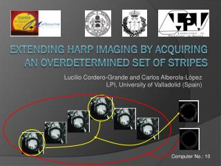 EXTENDING HARP IMAGING BY ACQUIRING AN OVERDETERMINED SET OF STRIPES