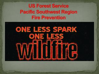 US Forest Service  Pacific Southwest Region  Fire Prevention