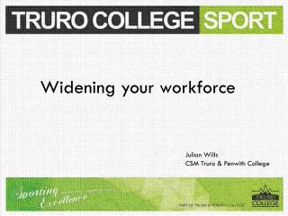 Widening your  w orkforce