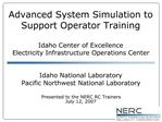 Advanced System Simulation to Support Operator Training  Idaho Center of Excellence Electricity Infrastructure Operation
