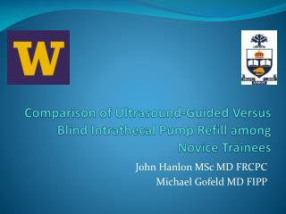 Comparison of Ultrasound-Guided Versus Blind  Intrathecal  Pump Refill among Novice Trainees