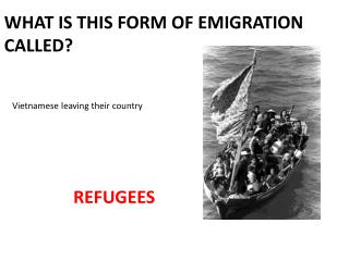 What is this form of emigration called?