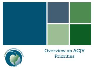 Overview on ACJV Priorities