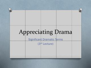 Appreciating Drama