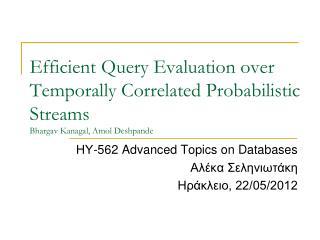 ΗΥ-562  Advanced Topics on Databases Αλέκα  Σεληνιωτάκη Ηράκλειο, 22/05/2012