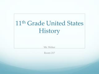 11 th  Grade United States History
