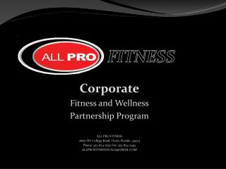 Corporate Fitness and Wellness Partnership Program ALL PRO FITNESS