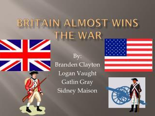 Britain Almost Wins The War