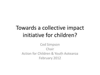 Towards a collective impact  initiative for  children?