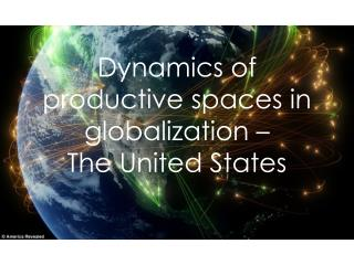 Dynamics of productive  spaces  in  globalization  –  The United States