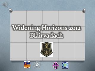 Widening Horizons 2012 Blairvadach