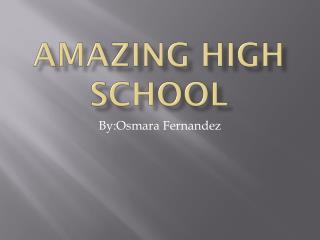 AMAZING High School