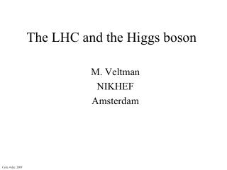 The LHC and the Higgs boson