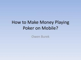 How to Make money with Mobile Poker App?