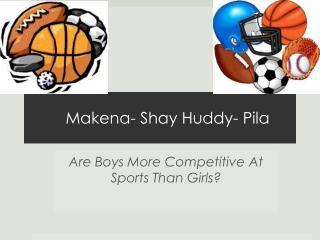 Makena- Shay Huddy- Pila