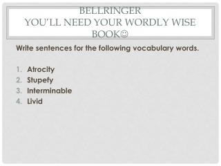 Bellringer you�ll need your  wordly wise book ?