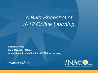 A Brief Snapshot of  K-12 Online Learning