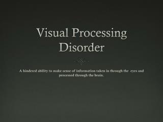 Visual Processing Disorder