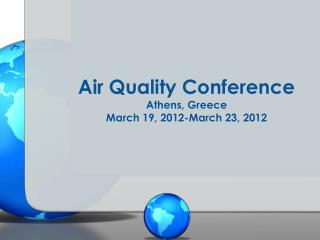 Air Quality Conference Athens, Greece March 19, 2012-March 23, 2012