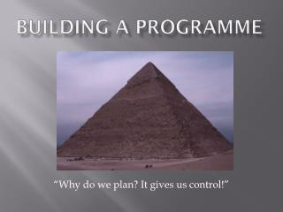 Building a  Programme