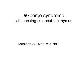 DiGeorge syndrome: still teaching us about the thymus