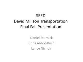 SEED David  Millson  Transportation Final Fall Presentation