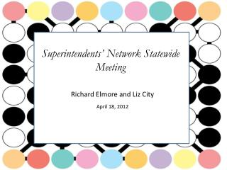 Superintendents' Network Statewide Meeting