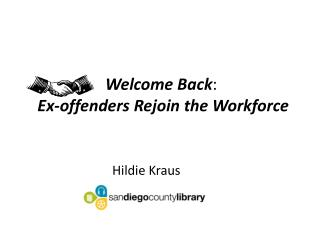 Welcome Back : Ex-offenders Rejoin the Workforce