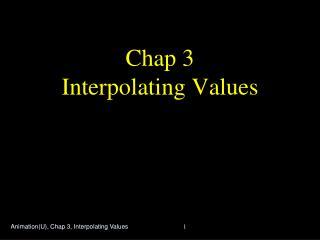 Chap 3 Interpolating Values